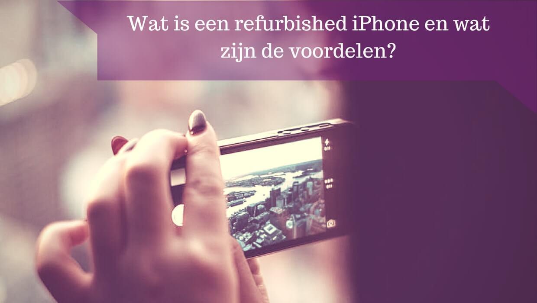 Wat is een refurbished iPhone en wat zijn de voordelen?